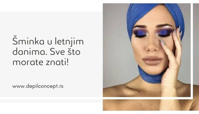 šminka U Letnjim Danima šminkanje Leti Depilconcept Tijana Damjanovic