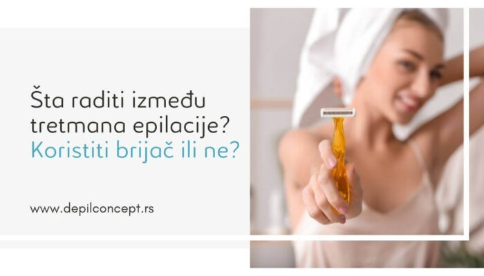šta Raditi Između Tretmana Epilacije Koristiti Brijač Ili Ne Laserska Epilacija Beograd